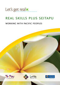 Let's get real – Real Skills plus Seitapu – Working with Pacific Peoples