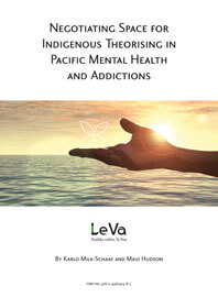 Negotiating Space for Indigenous Theorising in Pacific Mental Health and Addictions