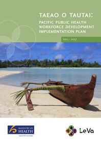 Taeao o Tautai: Pacific Public Health Workforce Development Implementation Plan, 2012-2017